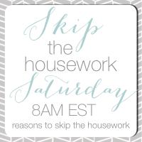skip the housework saturday button