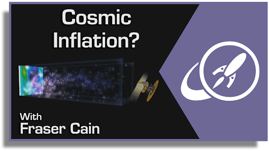 What Was Cosmic Inflation? The Quest to Understand the Earliest Universe - Universe Today