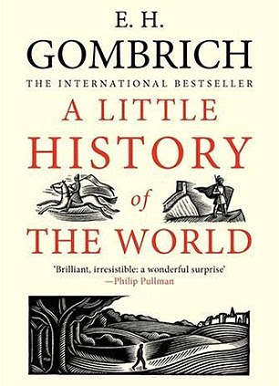 A Little History of the World, by E. H. Gombrich; published by Yale University Press.