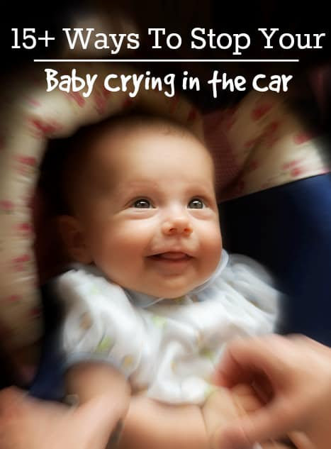 How Can I Stop My Baby Crying in the Car?| 15+ Ways - Trimester Talk