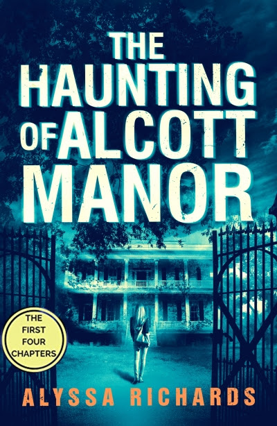 The Haunting of Alcott Manor, The First Four Chapters