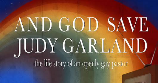 A Gay Christian's Journey: And God Save Judy Garland | Brian McLaren | Red Letter Christians