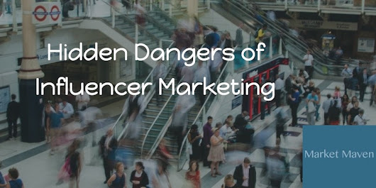 Hidden Dangers in Influencer Marketing: Digital's Shiny New Toy