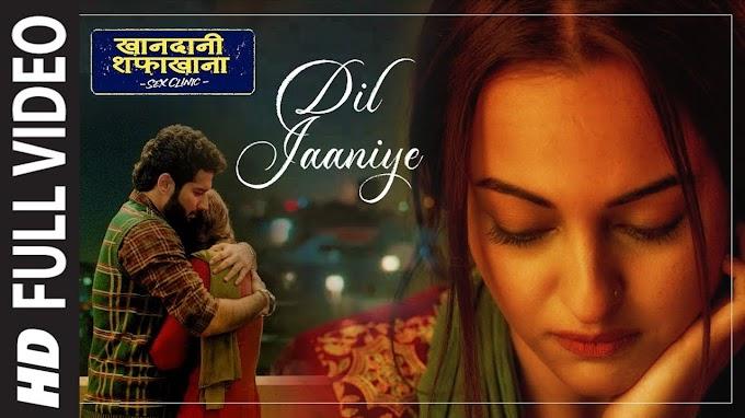 DIL JAANIYE- Khandaani Shafakhana |Jubin Nautiyal & Tulsi Kumar| Lyricsadvance