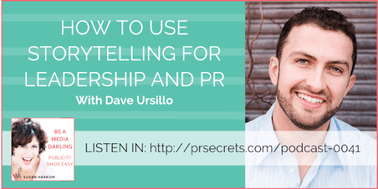 How to Use Storytelling For Leadership and PR With Dave Ursillo