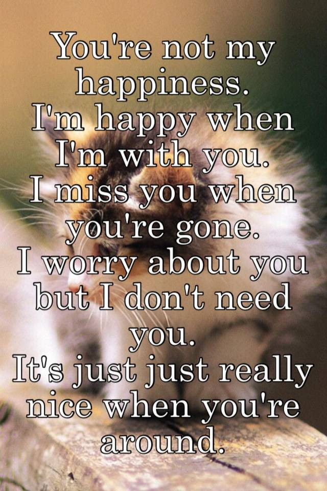 Youre Not My Happiness Im Happy When Im With You I Miss You