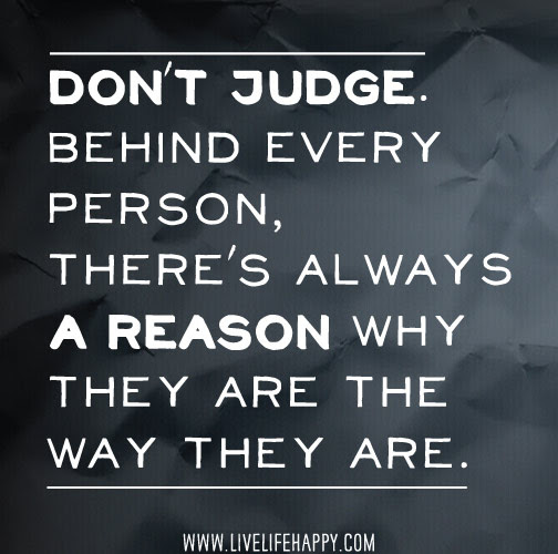 Dont Judge Behind Every Person Live Life Happy