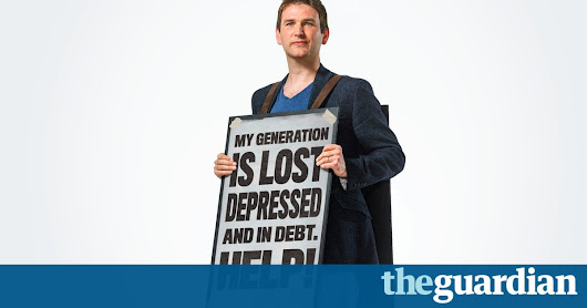 The lost generation: 'I'm 30-something and still depressed and broke' | Money | The Guardian