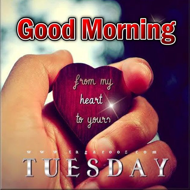 Good Morning Tuesday From My Heart To Yours Pictures Photos And