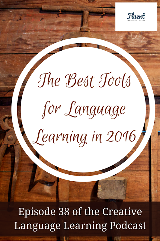 Episode 38: The Best Tools for Language Learning in Spring/Summer 2016