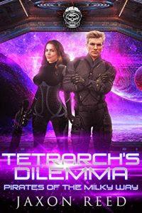 Tetrach's Dilemma by Jaxon Reed