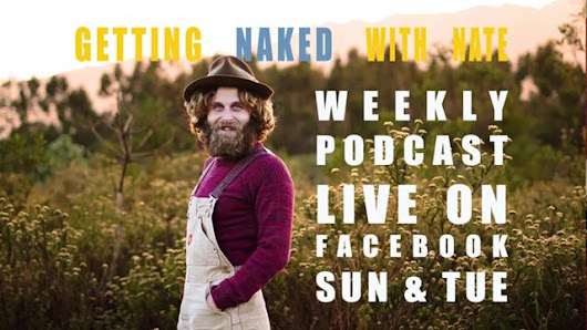 RAW: podcast livestream recording #030 | Getting Naked With Nate