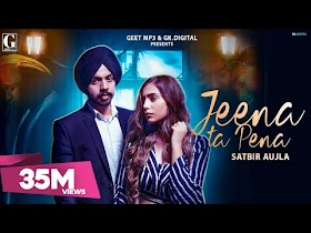 Jeena Ta Pena : Satbir Aujla (Full Video) Rav Dhillon   Latest Punjabi Songs   GK DIGITAL   Geet MP3
