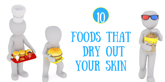 10 Unhealthy foods that cause dry skin, acne, wrinkles and early ageing
