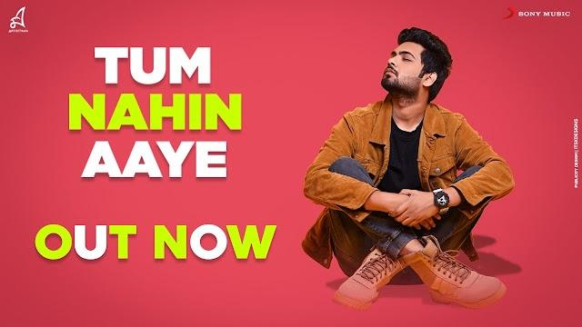 Tum Nahin Aaye Lyrics in Hindi-Abir Lyrics