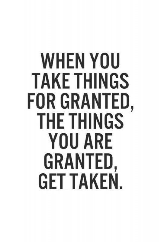 Take For Granted Quote Quote Number 659935 Picture Quotes