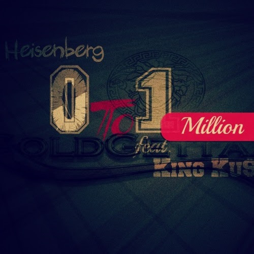 Heisenberg - 0 to 1Million(Real Quick) Remix(feat. King Ku$ha)