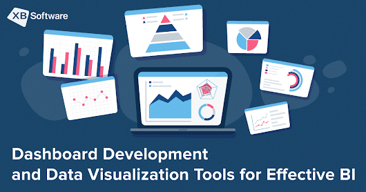 Dashboard Development and Data Visualization Tools for Effective BI - XB Software