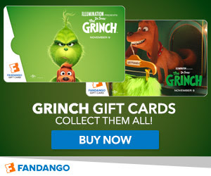 300 x 250 Fandango - Dr. Seuss' The Grinch Gift Cards