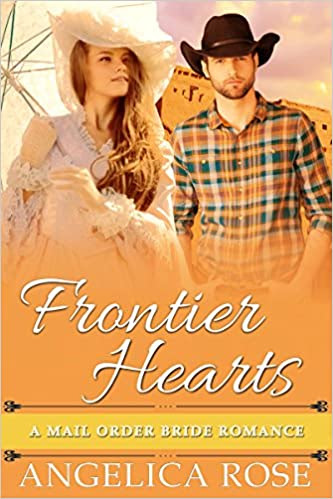 Mail Order Bride: Frontier Hearts (A Sweet / Clean Western Historical Romance) (Sweet and Clean Inspirational Christian Romance Short Stories Book 1)
