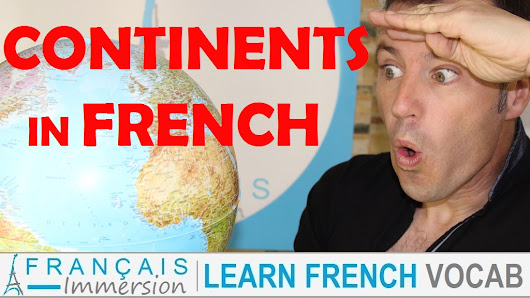 Continent Names in French - Les Continents - Français Immersion