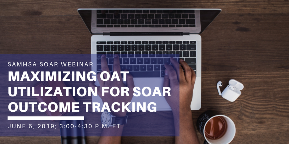 SOAR Webinar: Maximizing OAT Utilization for SOAR Outcome Tracking