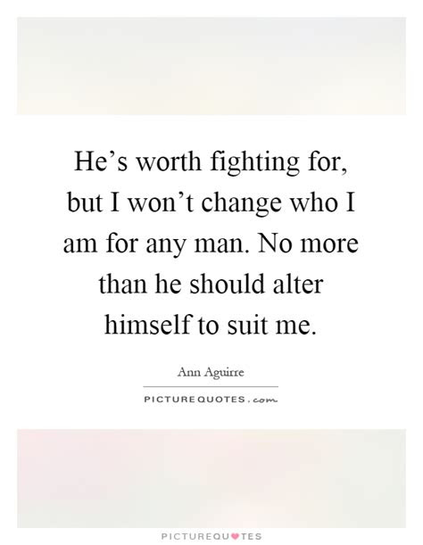 Hes Not Worth Fighting For Quotes