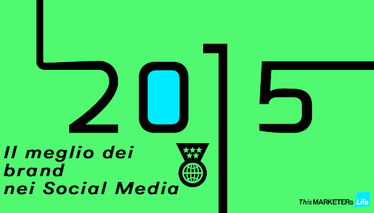 I brand nei Social Media nel 2015 - This MARKETERs Life