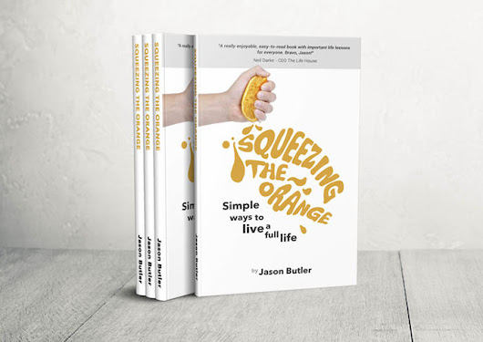 Book Review: Squeezing The Orange: Simple Ways To Live A Full Life Paperback by Jason Butler