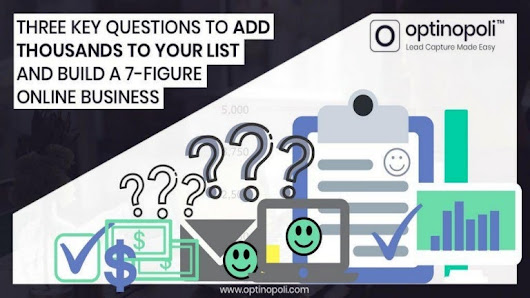 Three Key Questions to Add Thousands to Your List and Build a 7 Figur…