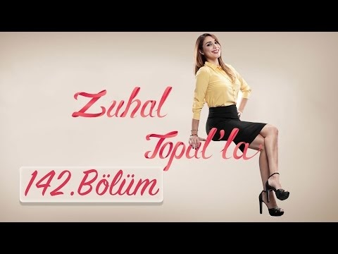 Zuhal Topalla 9 Mart 2017 142.Bölüm İzle HD Full Tek Parça