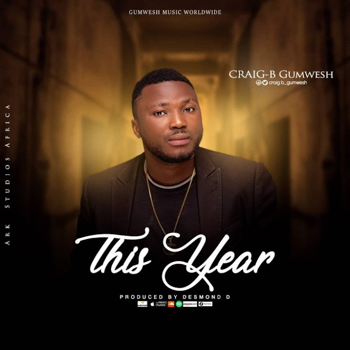 [MUSIC] CraigB – This Year [Prod By Desmond D]