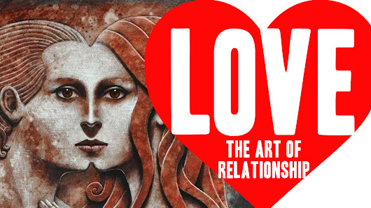 LOVE: The Art of Relationship