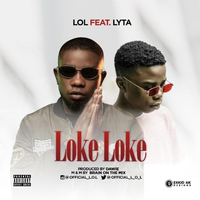 [Music] LOL Ft. Lyta – Loke Loke