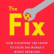 Review -The Fix: How Countries Use Crises to Solve the World's Worst Problems - Love Laugh Gift