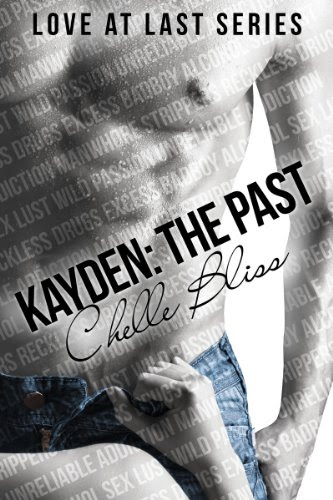 Kayden: The Past (Love at Last) by Chelle Bliss