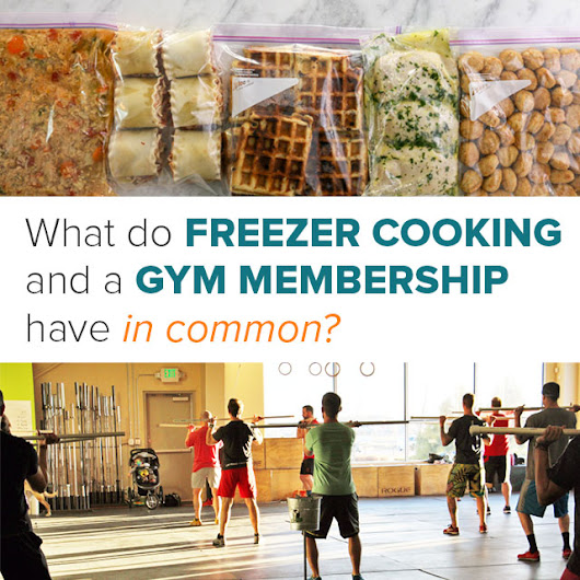 Freezer Cooking and Gym Memberships