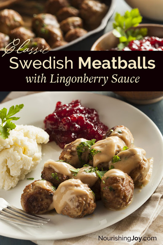 Swedish Meatballs with Lingonberry Sauce - Nourishing Joy