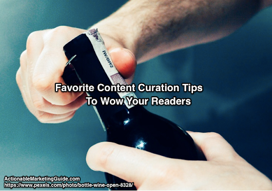 Favorite Content Curation Tips To Wow Your Readers - Heidi Cohen