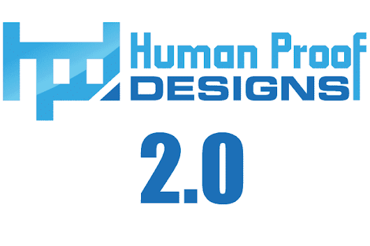 It's A New Dawn For Pre-Made Sites - Introducing HPD 2.0 - Human Proof Designs