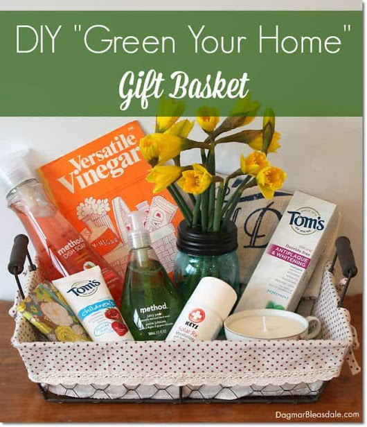 "Surprise Someone With a ""Green Your Home"" Gift Basket — Dagmar's Home"
