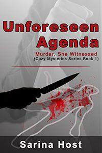 Unforeseen Agenda by Sarina Host