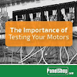 The Importance of Testing Your Motors
