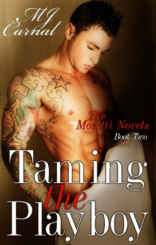 Taming the Playboy (Dickerman/Moretti Novels) by MJ Carnal