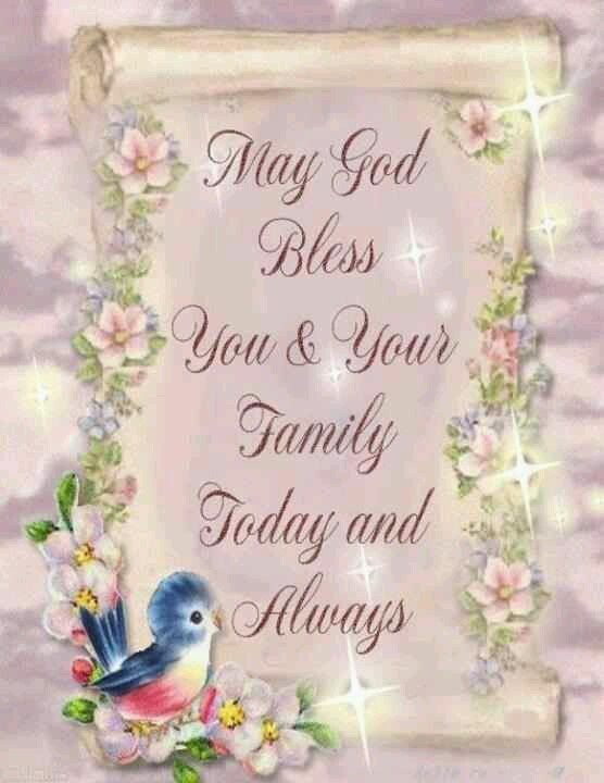 May God Bless You Your Family Today And Always Pictures Photos