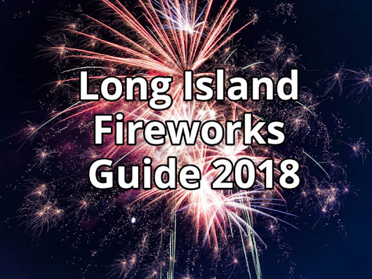 Long Island Fireworks Guide 2018