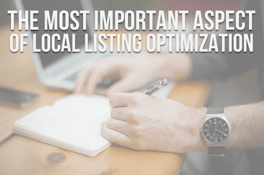 The Most Important Aspect of Local Listing Optimization