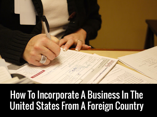 How To Incorporate A Business In The United States From A Foreign Country