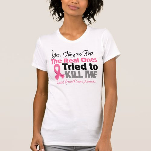 The Real Ones Tried to Kill Me | Breast Cancer T-Shirt