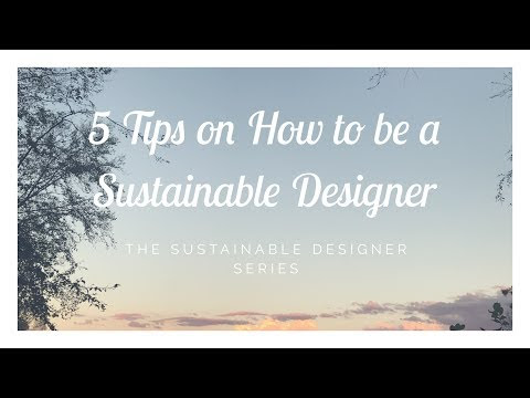 Tips on How to be a Sustainable Designer